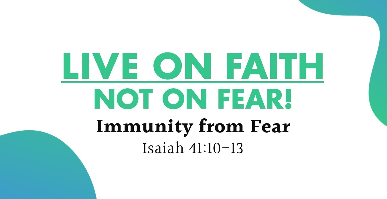Live on Faith, Not on Fear